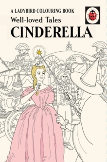 Well-Loved Tales Cinderella: A Ladybird Vintage Colouring Book, Hardback Book