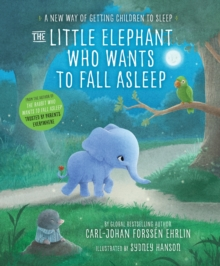 The Little Elephant Who Wants to Fall Asleep : A New Way of Getting Children to Sleep, Paperback / softback Book