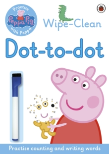 Peppa Pig: Practise with Peppa: Wipe-clean Dot-to-Dot, Paperback / softback Book