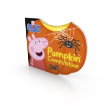 Peppa: Pumpkin Competition, Board book Book