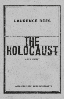 The Holocaust : A New History, Hardback Book