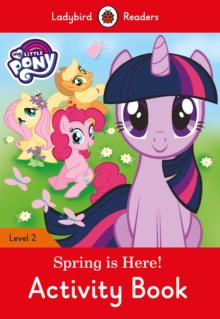 My Little Pony: Spring is Here! Activity Book - Ladybird Readers Level 2, Paperback / softback Book
