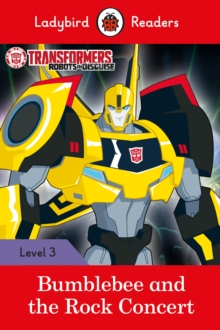 Transformers: Bumblebee and the Rock Concert - Ladybird Readers Level 3, Paperback Book