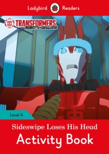 Transformers: Sideswipe Loses His Head Activity Book - Ladybird Readers Level 4, Paperback / softback Book