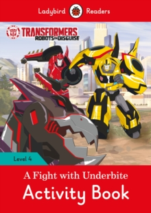 Transformers: A Fight with Underbite Activity Book - Ladybird Readers Level 4, Paperback / softback Book