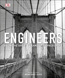 Engineers : From the Great Pyramids to Spacecraft, Hardback Book
