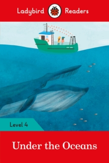 Under the Oceans - Ladybird Readers Level 4, Paperback / softback Book