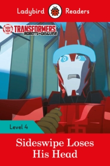 Transformers: Sideswipe Loses His Head - Ladybird Readers Level 4, Paperback Book