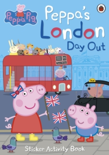 Peppa's London Day Out Sticker Activity Book, Paperback / softback Book