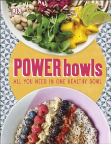 Power Bowls : All You Need in One Healthy Bowl, EPUB eBook