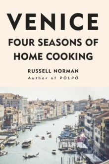Venice : Four Seasons of Home Cooking, Hardback Book