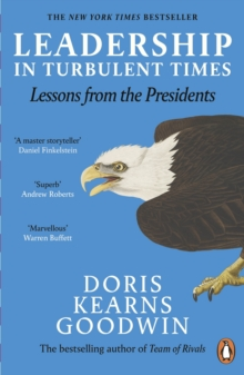 Leadership in Turbulent Times : Lessons from the Presidents, Paperback / softback Book