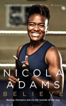 Believe : Boxing, Olympics and My Life Outside the Ring, Hardback Book