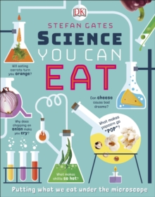 Science You Can Eat : Putting what we Eat Under the Microscope, Hardback Book