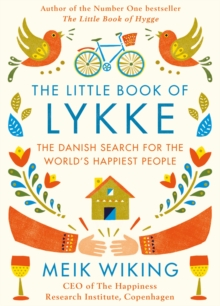 The Little Book of Lykke : The Danish Search for the World's Happiest People, Hardback Book