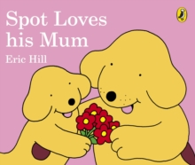 Spot Loves His Mum, Board book Book