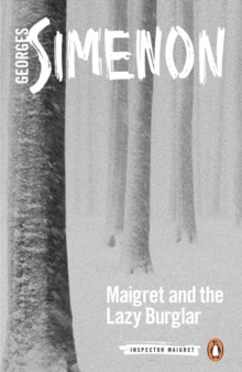 Maigret and the Lazy Burglar : Inspector Maigret #57, Paperback / softback Book