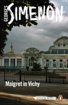 Maigret in Vichy : Inspector Maigret #68, Paperback / softback Book
