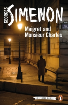 Maigret and Monsieur Charles : Inspector Maigret #75, Paperback / softback Book