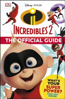 Disney Pixar The Incredibles 2 The Official Guide, Hardback Book