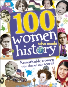 100 Women Who Made History : Remarkable women who shaped our world, PDF eBook