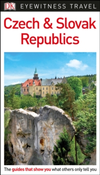 DK Eyewitness Travel Guide Czech and Slovak Republics, Paperback / softback Book