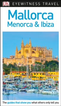 DK Eyewitness Travel Guide Mallorca, Menorca and Ibiza, Paperback Book