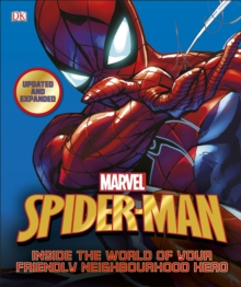 Spider-Man Inside the World of Your Friendly Neighbourhood Hero, Hardback Book