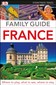 DK Eyewitness Family Guide France, Hardback Book