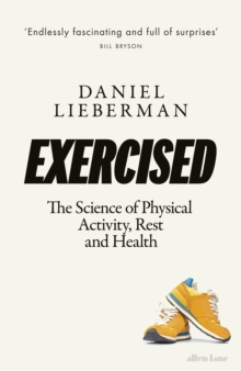 Exercised : The Science of Physical Activity, Rest and Health, Hardback Book