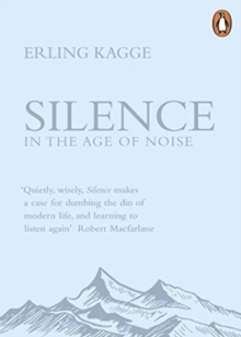 Silence : In the Age of Noise, Paperback / softback Book