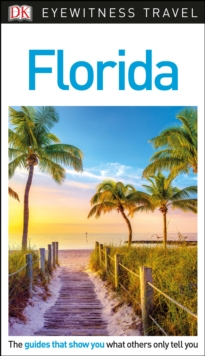 DK Eyewitness Travel Guide Florida, Paperback Book