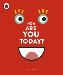 How Are You Today? : Flip-Flap Faces, Board book Book