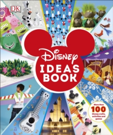 Disney Ideas Book : More than 100 Disney Crafts, Activities, and Games, Hardback Book