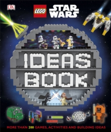 LEGO Star Wars Ideas Book : More than 200 Games, Activities, and Building Ideas, Hardback Book
