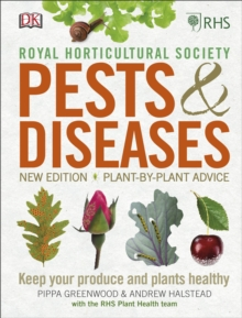 RHS Pests & Diseases : New Edition, Plant-by-plant Advice, Keep Your Produce and Plants Healthy, Hardback Book