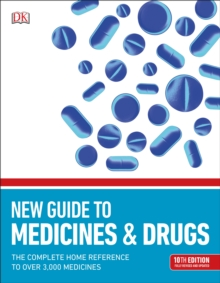 BMA New Guide to Medicine & Drugs : The Complete Home Reference to over 2,500 Medicines, Paperback / softback Book