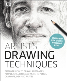 Artist's Drawing Techniques : Discover How to Draw Landscapes, People,  Still Lifes and More, in Pencil, Charcoal, Pen and Pastel