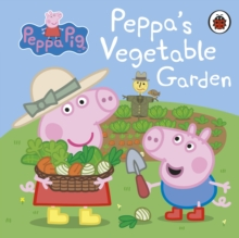 Peppa Pig: Peppa's Vegetable Garden, Board book Book