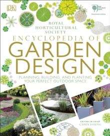 RHS Encyclopedia of Garden Design : Planning, Building and ...