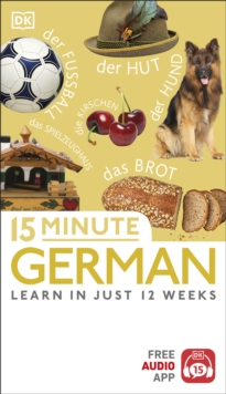 15 Minute German : Learn in Just 12 Weeks, Paperback / softback Book