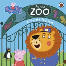 Peppa Pig: At the Zoo : A Lift-the-Flap Book, Board book Book