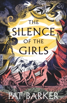 The Silence of the Girls : Shortlisted for the Women's Prize for Fiction 2019, Hardback Book
