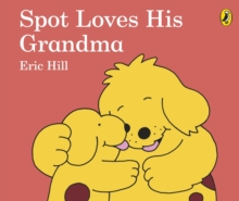 Spot Loves His Grandma, Board book Book