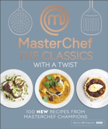 MasterChef The Classics with a Twist, Hardback Book