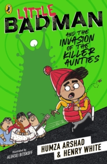 Little Badman and the Invasion of the Killer Aunties, Paperback / softback Book