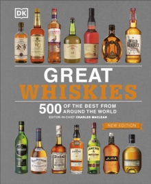 Great Whiskies : 500 of the Best from Around the World, Hardback Book