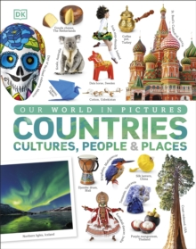 Our World in Pictures: Countries, Cultures, People & Places, Hardback Book