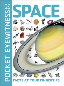 Pocket Eyewitness Space : Facts at Your Fingertips, Paperback / softback Book