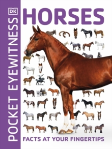 Pocket Eyewitness Horses : Facts at Your Fingertips, Paperback / softback Book